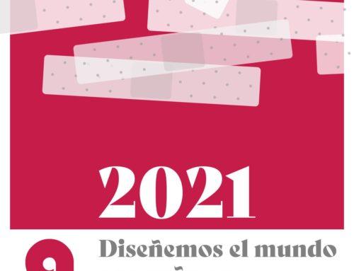Adios 2020. Hola 2021: un año para diseñar el mundo que soñamos